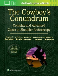 The Cowboy's Conundrum: Complex and Advanced Cases in Shoulder Arthroscopy, 1e