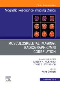 Musculoskeletal Imaging: Radiographic/MRI Correlation, An Issue of Magnetic Resonance Imaging Clinics of North America, 1st Edition