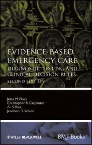 Evidence-Based Emergency Care: Diagnostic Testing and Clinical Decision Rules, 2nd Edition