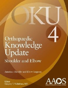 Orthopaedic Knowledge Update: Shoulder and Elbow 4 Fourth Edition