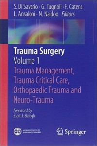 Trauma Surgery: Volume 1: Trauma Management, Trauma Critical Care, Orthopaedic Trauma and Neuro-Trauma