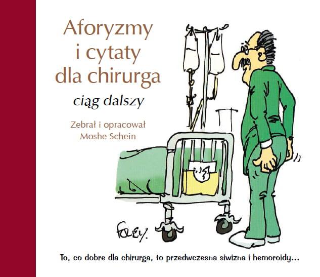 Aforyzmy I Cytaty Dla Chirurga Ciąg Dalszy A Companion To Aphorism Quotations For The Surgeons Schein